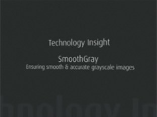 Technology Insight: SmoothGray